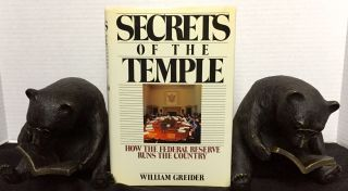SECRETS OF THE TEMPLE; How the Federal Reserve Runs the Country. William Greider