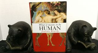 WHAT IT MEANS TO BE HUMAN; Reflections from 1791 to the Present. Joanna Bourke