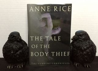 THE TALE OF THE BODY THIEF; The Vampire Chronicles. Anne Rice.