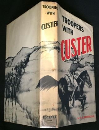 TROOPERS WITH CUSTER; Historic Incidents of the Battle of The Little Big Horn