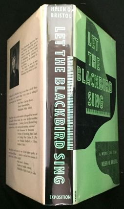 LET THE BLACKBIRD SING; A Novel in Verse by Helen O. Bristol / With a Foreword by Edgar A. Singer, Jr.