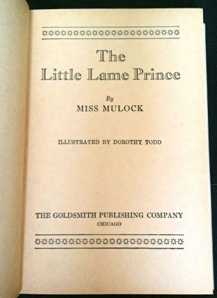 THE LITTLE LAME PRINCE; Illustrated by Dorothy Todd