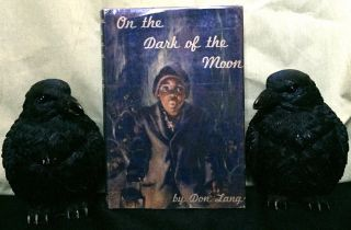ON THE DARK OF THE MOON; Pictures by Nedda Walker. Don Lang