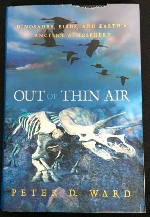 OUT OF THIN AIR; Dinosaurs, Bird's, and Earth's Ancient Atmosphere / Illustrations by David W....