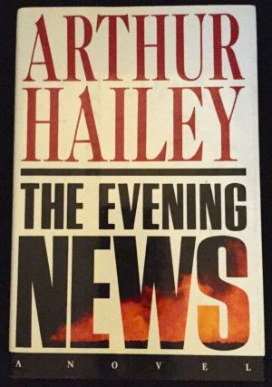 THE EVENING NEWS; a Novel. Arthur Hailey