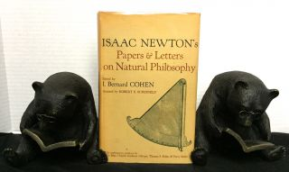 ISAAC NEWTON'S PAPERS & LETTERS ON NATURAL PHILOSOPHY; Edited by I. Bernard Cohen / Assisted by Robert E. Schofield / With explanatory prefaces by Marie Boas, Charles Coulston Gilllispie, Thomas S. Kuhn, & Perry Miller