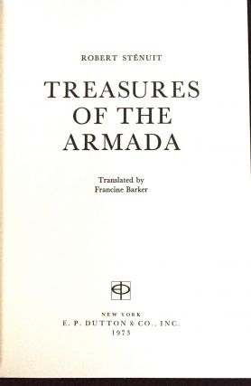 TREASURES OF THE ARMADA; The Exciting History of a Wrecked Ship of the Spanish Armada and the Recovery of Its Fabulous Treasures