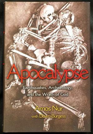 APOCALYPSE; Earthquakes, Archaeology, and the Wrath of God. Amos Nur, Dawn Burgess