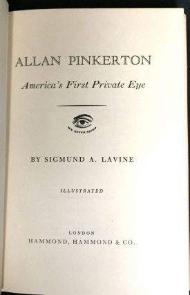 ALAN PINKERTON; America's First Private Eye / Illustrated