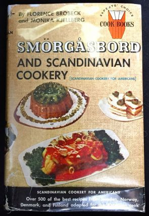 SMORGASBORD AND SCANDINAVIAN COOKERY; [Scandinavian Cookery for Americans] by Florence Brobeck...