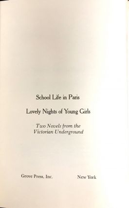 SCHOOL LIFE IN PARIS & LOVELY NIGHTS OF YOUNG GIRLS; Two Novels from the Victorian Underground