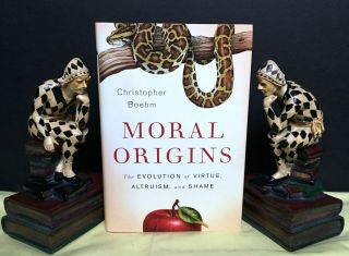MORAL ORIGINS; The Evolution of Virtue, Altruism, and Shame. Christopher Boehm