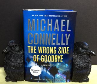 THE WRONG SIDE OF GOODBYE. Michael Connelly