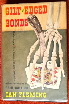 GILT-EDGED BONDS; Casino Royale / From Russia With Love / Doctor No / with an introduction by Paul Gallico. Ian Fleming.