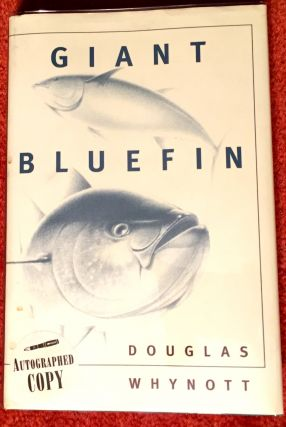 GIANT BLUEFIN. Douglas Whynott