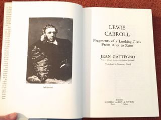 LEWIS CARROL: FRAGMENTS OF A LOOKING GLASS; From Alice to Zeno / Translated by Rosemary Sneed
