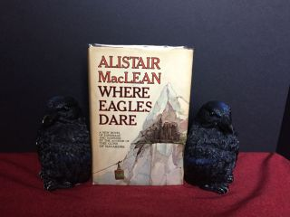 WHERE EAGLES DARE. Alistair MacLean