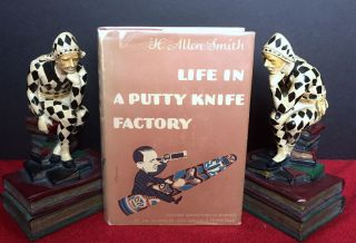 LIFE IN A PUTTY KNIFE FACTORY. H. Allen Smith