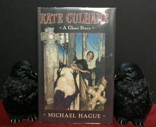 KATE CULHANE; A Ghost Story / Illustrated by Michael Hague. Michael Hague