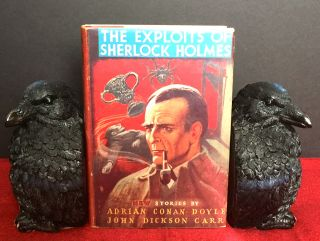 THE EXPLOITS OF SHERLOCK HOLMES. Sir Arthur Conan Doyle, John Dickson Carr