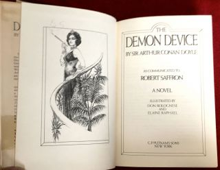 THE DEMON DEVICE; Sir Arthur Conan Doyle as communicated to Robert Saffron / Illustrated by Don Bolognese and Elaine Raphael