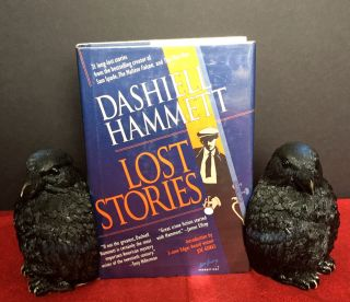LOST STORIES; 21 long-lost stories from the bestselling creator of Sam Spade, The Maltese Falcon,...