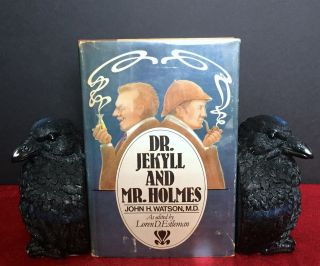Dr. JEKYL & MR. HOLMES; by John H. Watson, M.D. as edited by Loren D. Estleman. Sir Arthur Conan...