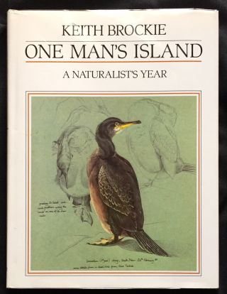 ONE MAN'S ISLAND; A Naturalist's Year. Keith Brockie