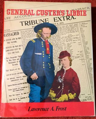 General Custer's Libby; Illustrations--E. Lisle Reedstrom. Lawrence A. Frost
