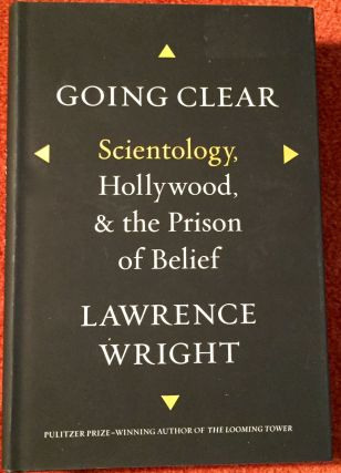 Going Clear; Scientology, Hollywood, & the Prison of Belief. Lawrence Wright.
