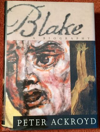 BLAKE; A Biography. Peter Ackroyd