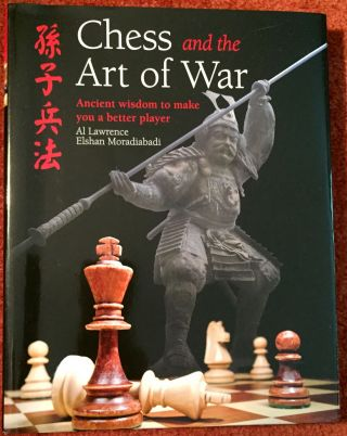 Chess and the Art of War; Ancient Wisdom to make you a better player / Al Lawrence [&]...