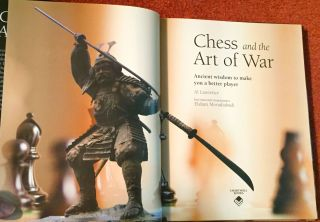 Chess and the Art of War; Ancient Wisdom to make you a better player / Al Lawrence [&] International Grandmaster Elshan Moradiabadi