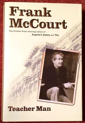 Teacher Man; A Memoir. Frank McCourt