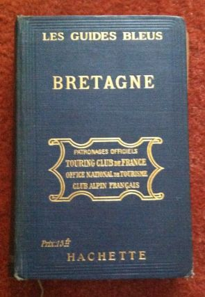 BRETAGNE; 61 Cartes et 15 Plans. Baedeker, M. Paul for LES GUIDES BLEUS Gruyer