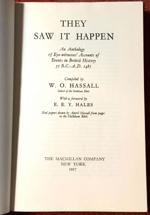 They Saw It Happen; An Anthology of Eye-Witness' Accounts of Events in British History 55 B.C. - 148 A.D. / With a Foreword by E. E. Hales
