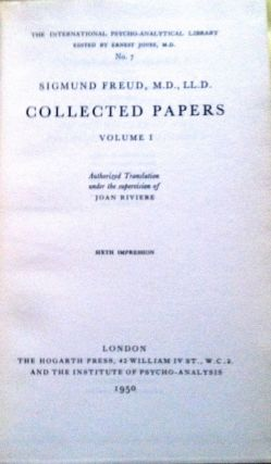 COLLECTED PAPERS; Volumes I - 5 / Authorized Translation under the supervision of Joan Riviere. Sigmund Freud.
