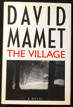 THE VILLAGE; A Novel. David Mamet