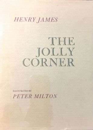 The Jolly Corner; Illustrated by Peter Milton. Henry James