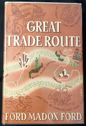 Great Trade Route. Ford Madox Ford