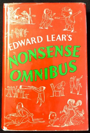 Edward Lear's NONSENSE OMNIBUS; With all the Original Pictures, Verses, and Stories of his...