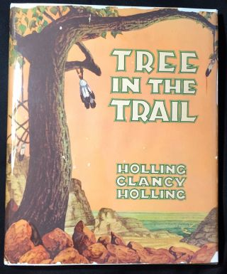 Tree in the Trail; Written and Illustrated by Holling Clancy Holling