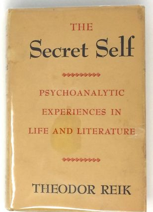 The Secret Self; Psychoanalytic Experiences in Life and Literature. Theodor Reik