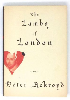 THE LAMBS OF LONDON; a novel. Peter Ackroyd