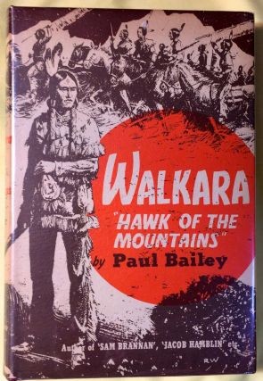 "WALKARA; ""Hawk of the Mountains"" Paul Bailey"