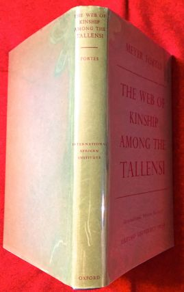 The Web of Kinship Among the Tallensi; The Second Part of an Analysis of the Social Structure of a Trans-Volta Tribe