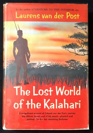 THE LOST WORLD OF THE KALAHARI. Laurens Van der Post