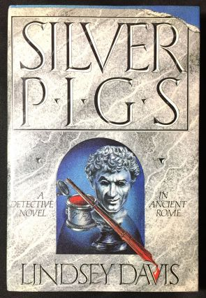 SILVER PIGS; A Novel by Lindsey Davis. Lindsey Davis
