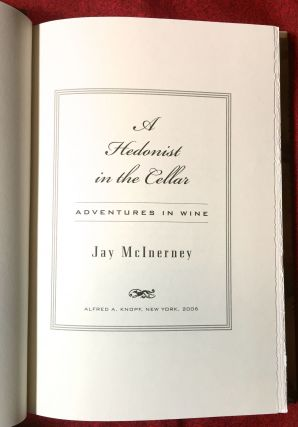 A Hedonist in the Cellar; Adventures in Wine