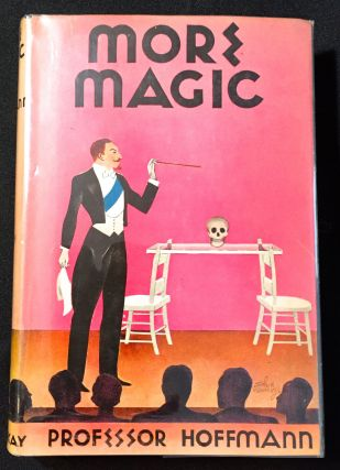 MORE MAGIC; with 140 Illustrations. Professor Hoffmann